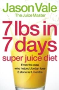 7lbs in 7 Days Super Juice Diet - Jason Vale - cover