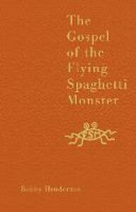 The Gospel of the Flying Spaghetti Monster - Bobby Henderson - cover