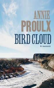 Bird Cloud - Annie Proulx - cover