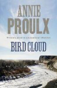 Bird Cloud: A Memoir of Place - Annie Proulx - cover