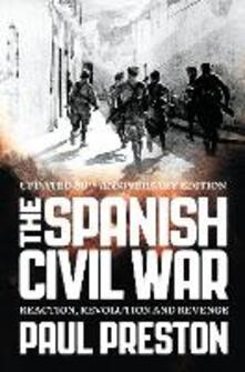 The Spanish Civil War: Reaction, Revolution and Revenge - Paul Preston - cover