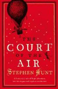 The Court of the Air - Stephen Hunt - cover