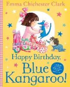 Happy Birthday, Blue Kangaroo! - Emma Chichester Clark - cover