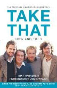 Take That - Now and Then: Inside the Biggest Comeback in British Pop History - Martin Roach - cover