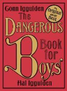 The Dangerous Book for Boys - Conn Iggulden,Hal Iggulden - cover