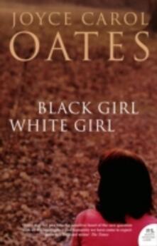 Black Girl White Girl - Joyce Carol Oates - cover