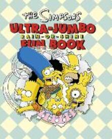 The Simpsons Ultra-Jumbo Rain-or-Shine Fun Book - Matt Groening - cover