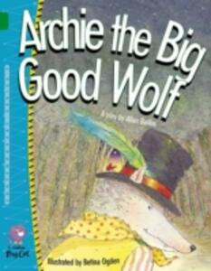 Archie the Big Good Wolf: Band 15/Emerald - Allan Baillie - cover