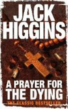 A Prayer for the Dying - Jack Higgins - cover