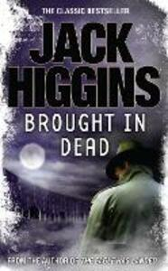 Brought in Dead - Jack Higgins - cover