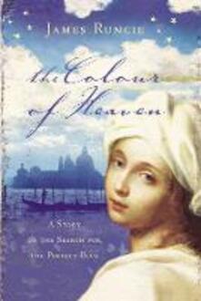 The Colour of Heaven - James Runcie - cover