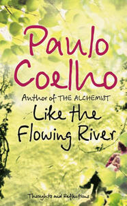 Like the Flowing River: Thoughts and Reflections - Paulo Coelho - cover