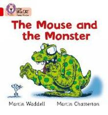 The Mouse and the Monster: Band 02b/Red B - cover