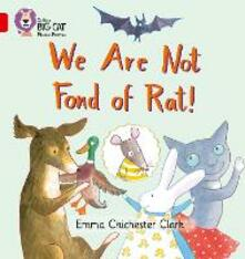 We Are Not Fond of Rat: Band 02b/Red B - Emma Chichester Clark - cover