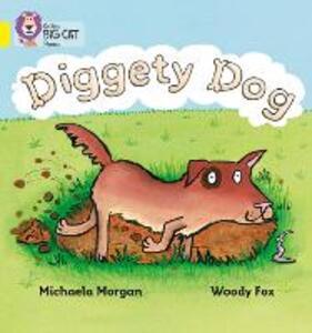 Diggety Dog: Band 03/Yellow - Michaela Morgan - cover