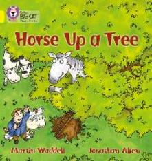 Horse up a Tree: Band 03/Yellow - Martin Waddell - cover