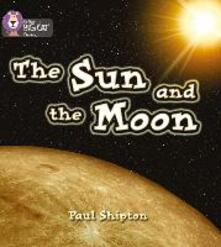 The Sun and the Moon: Band 03/Yellow - Paul Shipton - cover