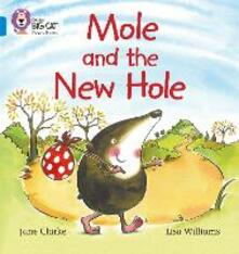 Mole and the New Hole: Band 04/Blue - Jane Clarke - cover