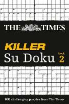 The Times Killer Su Doku 2: 100 Challenging Puzzles from the Times - cover