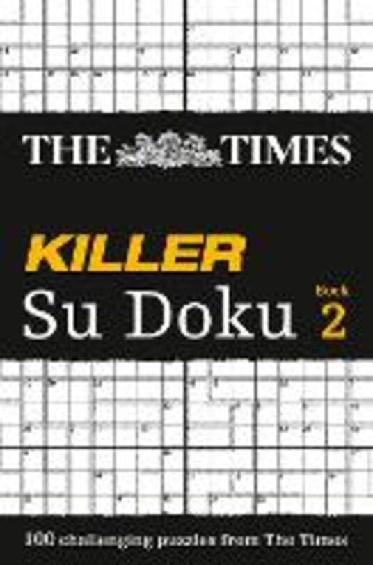 The Times Killer Su Doku 2: 100 Challenging Puzzles from the Times - Times Mind Games - cover