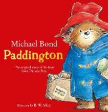 Paddington: The Original Story of the Bear from Darkest Peru - Michael Bond - cover