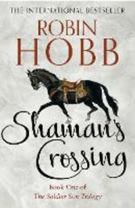 Ebook in inglese Shaman's Crossing (The Soldier Son Trilogy, Book 1) Hobb, Robin