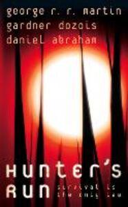 Ebook in inglese Hunter's Run Abraham, Daniel , Dozois, Gardner , Martin, George R. R.