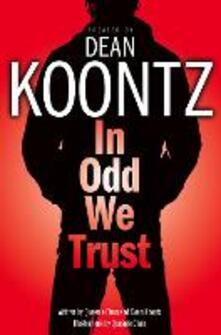 In Odd We Trust - Dean Koontz - cover