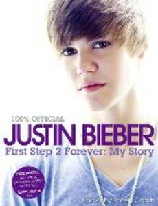 Ebook in inglese Justin Bieber - First Step 2 Forever, My Story Bieber, Justin