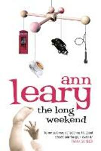 The Long Weekend: A Surprised American Mother in England - Ann Leary - cover