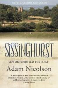 Sissinghurst: An Unfinished History - Adam Nicolson - cover