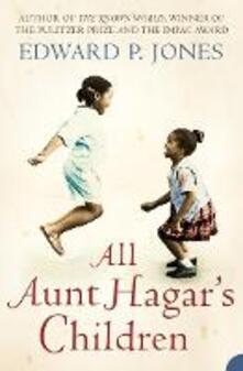 All Aunt Hagar's Children - Edward P. Jones - cover