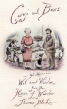 Corgi and Bess: More Wit and Wisdom from the House of Windsor - Thomas Blaikie - cover