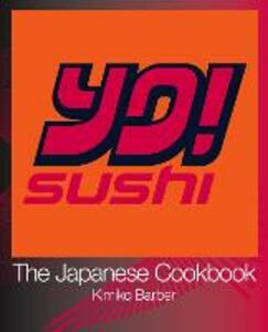YO Sushi: The Japanese Cookbook - Kimiko Barber - cover