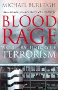 Blood and Rage: A Cultural History of Terrorism - Michael Burleigh - cover