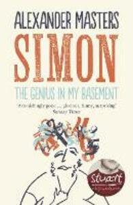 Simon: The Genius in my Basement - Alexander Masters - cover