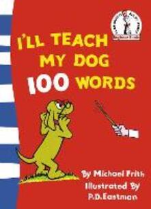 I'll Teach My Dog 100 Words - Michael Frith - cover