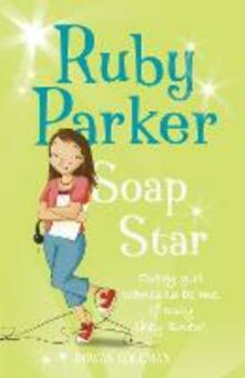 Ruby Parker: Soap Star - Rowan Coleman - cover
