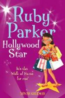 Ruby Parker: Hollywood Star - Rowan Coleman - cover