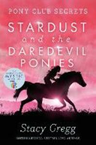 Stardust and the Daredevil Ponies - Stacy Gregg - cover