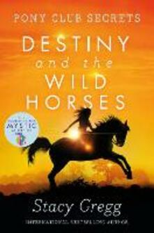 Destiny and the Wild Horses - Stacy Gregg - cover