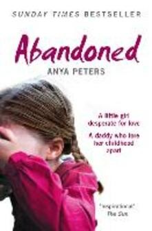 Abandoned: The True Story of a Little Girl Who Didn't Belong - Anya Peters - cover