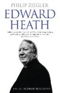 Edward Heath: The Authorised Biography - Philip Ziegler - cover