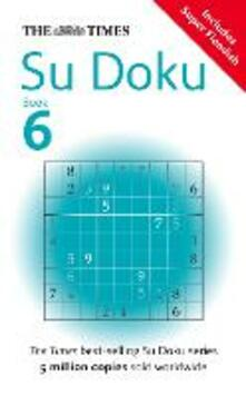 The Times Su Doku Book 6: 150 Challenging Puzzles from the Times - The Times Mind Games - cover