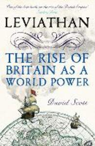 Leviathan: The Rise of Britain as a World Power - David Scott - cover