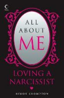 All About Me: Loving a Narcissist - Simon Crompton - cover