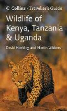 Wildlife of Kenya, Tanzania and Uganda - David Hosking,Martin Withers - cover