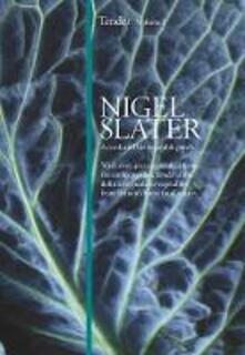 Tender: Volume I, a Cook and His Vegetable Patch - Nigel Slater - cover