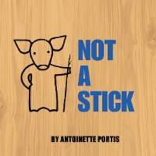 Not A Stick - Antoinette Portis - cover