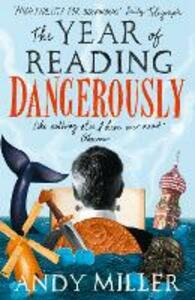 The Year of Reading Dangerously: How Fifty Great Books Saved My Life - Andy Miller - cover